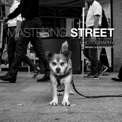 Mastering Street Photography - the new Street photography book by Brian Lloyd Duckett