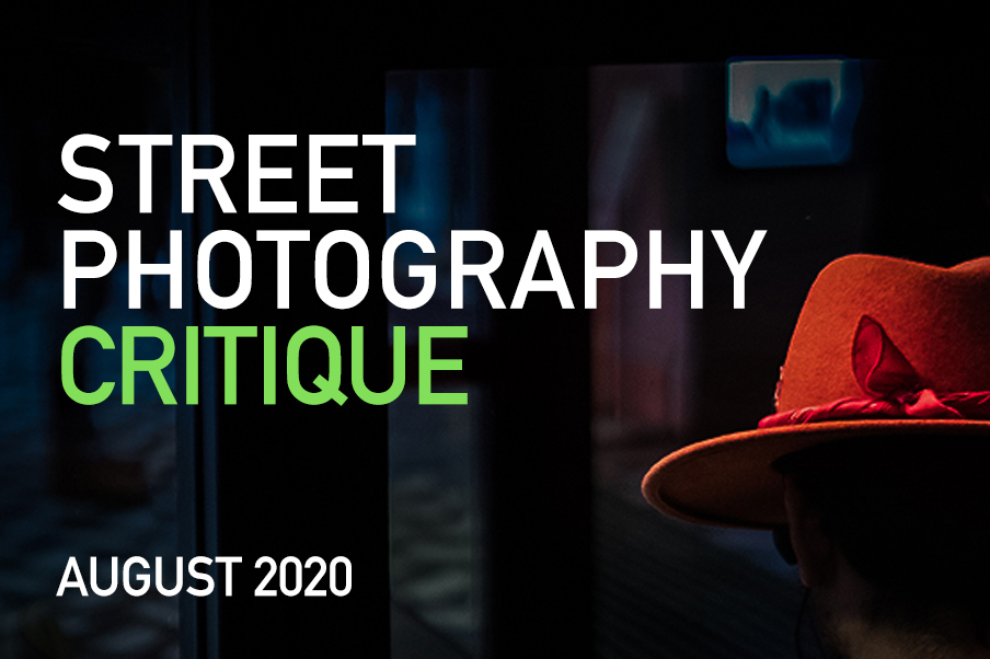 Street Photography Critique – August 2020
